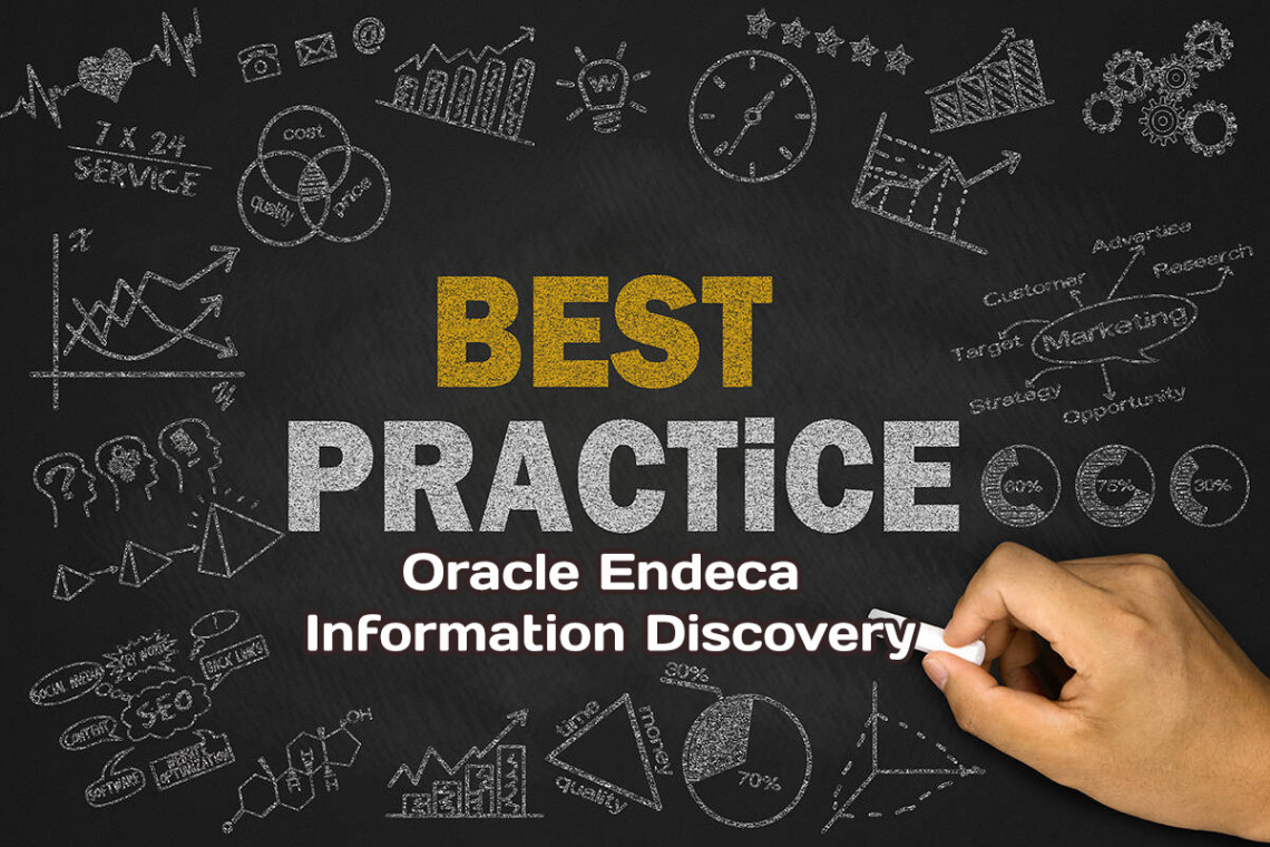 Best Practices Implementing Oracle Endeca Information Discovery