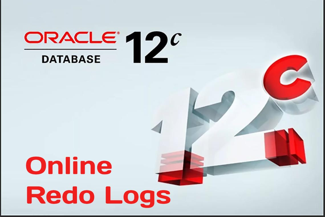 Managing Oracle Database 12C Online Redo Logs
