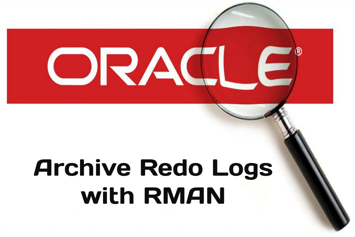 RMAN: Backing Up Archive Redo Logs