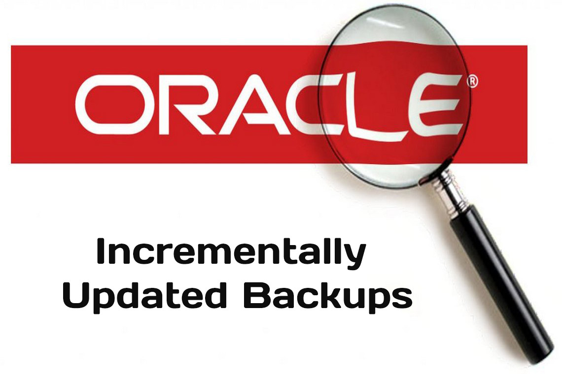 RMAN: Using Incrementally Updated Backups
