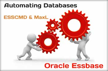 Automating Databases Processes in Oracle Essbase - ESSCMD and MaxL