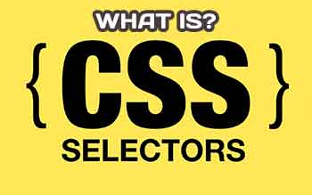 What is CSS Selectors - basic describe