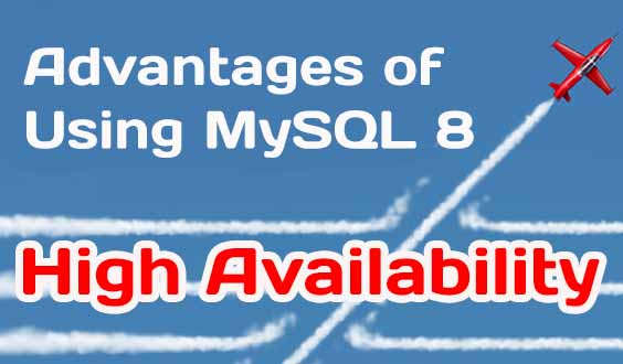 My SQL 8 advantages for high availability