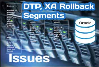 Issues with DTP, XA and Rollback Segments in Oracle