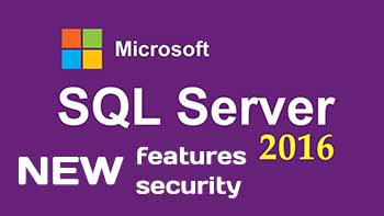 SQL Server 2016 new features and security improvment