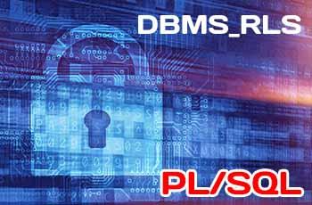 PL/SQL: безопасность уровня строк (RLS) с пакетом DBMS_RLS