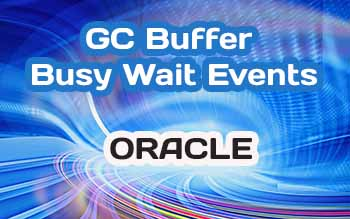 GC Buffer Busy Wait Events in Oracle 12c & ORAchk Utility