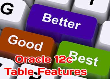Oracle Database 12c Table Features for performance