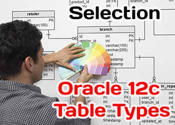 Selecting Oracle 12c Table Types