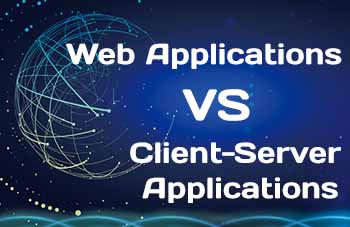 Client-Server Applications vs Web Applications