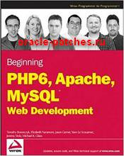 Книга Beginning PHP 6, Apache, MySQL 6 Web Development