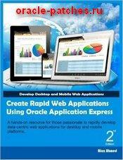 Книга Create Rapid Web Applications Using Oracle Application Expres