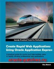 Книга Create Rapid Web Applications Using Oracle Application Express