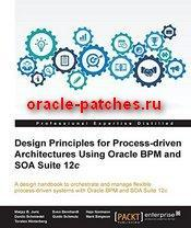 Книга Design Principles for Process-driven Architectures Using Oracle BPM and SOA Suite 12c