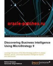 Книга Discovering Business Intelligence Using MicroStrategy 9