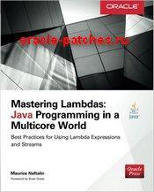 Книга Mastering Lambdas: Java Programming in a Multicore World
