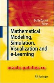 Книга Mathematical Modeling, Simulation, Visualization and e-Learning