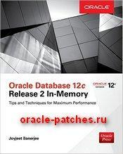 Книга Oracle Database 12c Release 2 In-Memory: Tips and Techniques for Maximum Performance