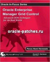 Книга Oracle Enterprise Manager Grid Control: Advanced OEM Techniques for the Real World
