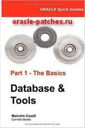 Книга Oracle Quick Guides Part 1 - The Basics Database & Tools