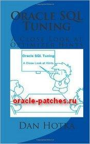 Книга Oracle SQL Tuning: A Close Look at Optimizer Hints