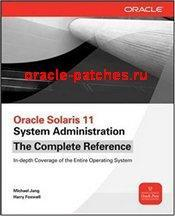 Книга Oracle Solaris 11 System Administration The Complete Reference