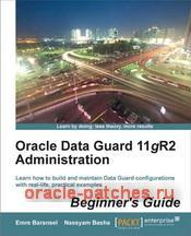 Книга Oracle Data Guard 11gR2 Administration Beginner's Guide