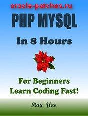 Книга PHP MYSQL: In 8 Hours, For Beginners, Learn Coding Fast!