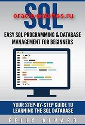 Книга SQL: Easy SQL Programming & Database Management For Beginners, Your Step-By-Step Guide To Learning The SQL Database