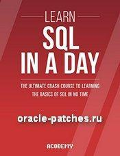 Книга SQL: Learn SQL In A DAY! - The Ultimate Crash Course to Learning the Basics of SQL In No Time