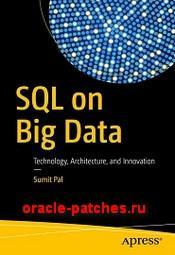 Книга SQL on Big Data: Technology, Architecture, and Innovation
