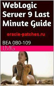 Книга WebLogic Server 9 Last Minute Guide: BEA 0B0-109