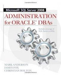 "Книга ""Microsoft SQL Server 2008 Administration for Oracle DBAs"""